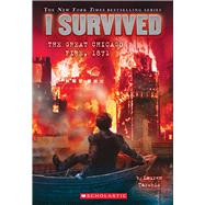 I Survived the Great Chicago Fire, 1871 (I Survived #11) by Tarshis, Lauren, 9780545658461