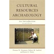 Cultural Resources Archaeology by Neumann, Thomas W.; Sanford, Robert M.; Harry, Karen G., 9780759118461