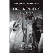 Mrs. Kennedy and Me by Hill, Clint; McCubbin, Lisa, 9781451648461