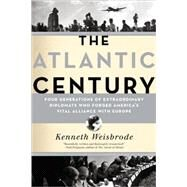 The Atlantic Century by Weisbrode, Kenneth, 9780306818462