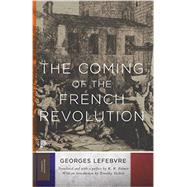 The Coming of the French Revolution by Lefebvre, Georges; Palmer, R. R.; Tackett, Timothy, 9780691168463