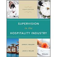 Supervision in the Hospitality Industry by Walker, John R.; Miller, Jack E., 9781119148463