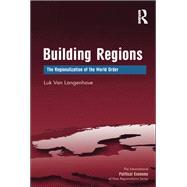 Building Regions: The Regionalization of the World Order by Langenhove,Luk Van, 9781138268463