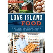 Long Island Food by Barritt, T. W., 9781626198463