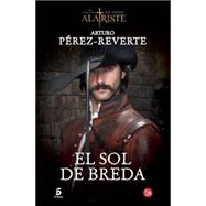 El sol de Breda / The Sun of Breda by Perez-Reverte, Arturo, 9788466328463