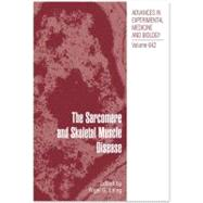 The Sarcomere and Skeletal Muscle Disease by Laing, Nigel G., Ph.D., 9780387848464