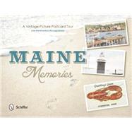 Maine Memories: A Vintage Picture Postcard Tour by Brunkowski, John; Closen, Michael, 9780764348464