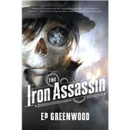 The Iron Assassin by Greenwood, Ed, 9780765338464