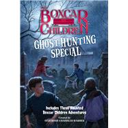 The Boxcar Children Ghost-Hunting Special by Warner, Gertrude Chandler (CRT), 9780807528464