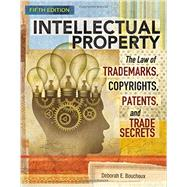 Intellectual Property The Law of Trademarks, Copyrights, Patents, and Trade Secrets by Bouchoux, Deborah E., 9781305948464