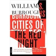 Cities of the Red Night A Novel