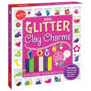 Make Glitter Clay Charms by Unknown, 9780545858465