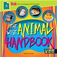 The Wise Animal Handbook Utah by Jerome, Kate B., 9780738528465