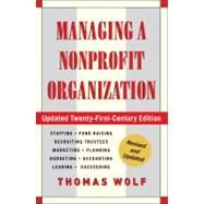 Managing a Nonprofit Organization Updated Twenty-First-Century Edition by Wolf, Thomas, 9781451608465