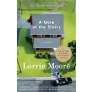 A Gate at the Stairs by Moore, Lorrie, 9780375708466