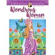 Creative Haven Wondrous Women Coloring Book by Noble, Marty, 9780486828466