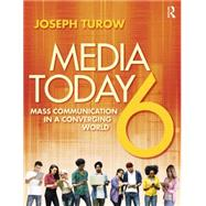 Media Today: Mass Communication in a Converging World by Turow; Joseph, 9781138928466