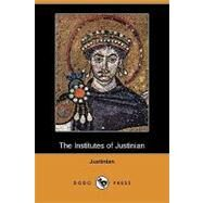 The Institutes of Justinian by Justinian; Moyle, J. B., 9781409978466
