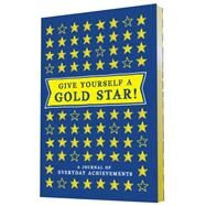 Give Yourself a Gold Star! by Jonath, Leslie, 9781452138466