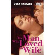 The Man Who Loved His Wife by Caspary, Vera, 9781558618466