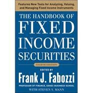 The Handbook of Fixed Income Securities, Eighth Edition by Fabozzi, Frank J.; Mann, Steven V., 9780071768467