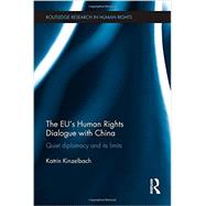The EU's Human Rights Dialogue with China: Quiet Diplomacy and its Limits by Kinzelbach; Katrin, 9780415698467