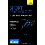 Sports Psychology - A Complete Introduction by Perry, John, 9781473608467