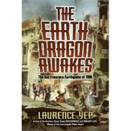 The Earth Dragon Awakes by Yep, Laurence, 9780060008468