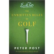 The Unwritten Rules of Golf by Post, Peter, 9780062398468