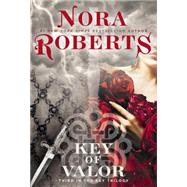 Key of Valor by Roberts, Nora, 9780425278468