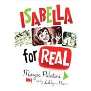Isabella for Real by Palatini, Margie; Pham, Leuyen, 9780544148468