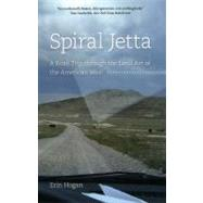Spiral Jetta: A Road Trip Through the Land Art of the American West by Hogan, Erin, 9780226348469