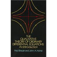 The Qualitative Theory of Ordinary Differential Equations An Introduction by Brauer, Fred; Nohel, John A., 9780486658469