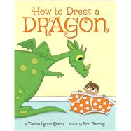 How To Dress A Dragon by Godin, Thelma Lynne; Barclay, Eric, 9780545678469