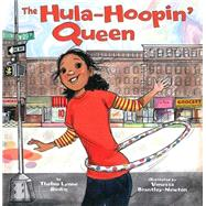 The Hula-Hoopin' Queen by Godin, Thelma Lynne; Brantley-newton, Vanessa, 9781600608469