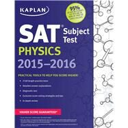 Kaplan Sat Subject Test Physics 2015-2016 by Unknown, 9781618658470