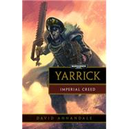Yarrick: Imperial Creed by Annandale, David, 9781849708470