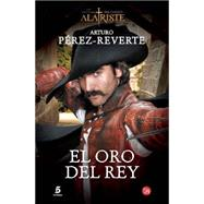 El oro del rey / Gold King by Perez-Reverte, Arturo, 9788466328470