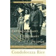 Extraordinary, Ordinary People by Rice, Condoleezza, 9780307888471