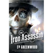 The Iron Assassin by Greenwood, Ed, 9780765338471