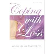 Coping with Loss : Praying Your Way to Acceptance by Luebering, Carol, 9780867168471