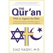The Three Abrahamic Testaments How the Torah, Gospels, and Qur?an Hold the Keys for Healing Our Fears by Naqvi, Ejaz, 9781940468471
