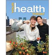 Your Health Today: Choices in a Changing Society by Teague, Michael; Mackenzie, Sara; Rosenthal, David, 9780078028472