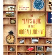 The Year's Work in the Oddball Archive by Eburne, Jonathan P.; Roof, Judith, 9780253018472