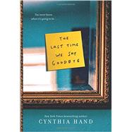 The Last Time We Say Goodbye by Hand, Cynthia, 9780062318473