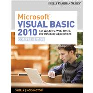 Microsoft Visual Basic 2010 : For Windows, Web, Office, and Database Applications - Comprehensive by Shelly, Gary B.; Hoisington, Corinne, 9780538468473