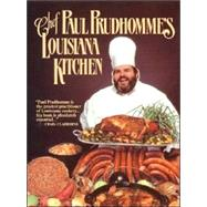 Chef Paul Prudhomme's Louisiana Kitchen by Prudhomme, Paul, 9780688028473