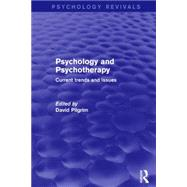 Psychology and Psychotherapy: Current Trends and Issues by Pilgrim; David, 9781138858473