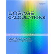 Dosage Calculations by Pickar, Gloria D.; Pickar-Abernethy, Amy, 9781439058473