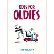 Odes for Oldies by Whichelow, Clive; Tipping, Naomi, 9781849538473